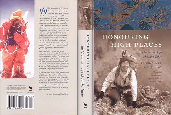 Honouring High Places: The Mountain Life of Junko Tabei: Tabei, Junko & Helen Rolfe