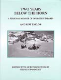 Two Years Below the Horn: A Personal Memoir of Operation Tabarin: Taylor, Andrew