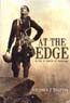 At the Edge: A Life in Search of Challenge: Trafton, Stephen J.