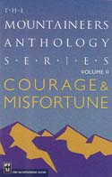 Courage & Misfortune: The Mountaineers Anthology Series Vol II: Potterfield, Peter, ed.