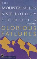Glorious Failures: The Mountaineers Anthology Series Vol I: Potterfield, Peter, ed.