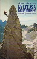 My Life as a Mountaineer: Heckmair, Anderl