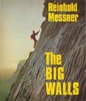 The Big Walls: History, Routes, Experiences: Messner, Reinhold