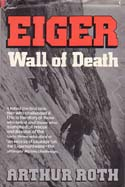 Eiger: Wall of Death: Roth, Arthur