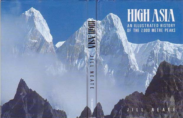 High Asia: An Illustrated History of the 7,000 Metre Peaks: Neate, Jill