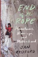 End of the Rope: Mountains, Marriage, and Motherhood: Redford, Jan