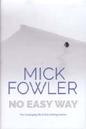No Easy Way: The Challenging Life of the Climbing Taxman: Fowler, Mick