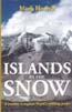 Islands in the Snow: A Journey to Explore Nepal's Trekking Peaks: Horrell, Mark