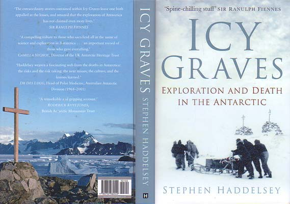Icy Graves: Exploration and Death in the Antarctic: Haddelsey, Stephen