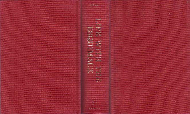 Life with the Esquimaux: A Narrative of Arctic Experience in Search of Survivors of Sir John Franklin's Expedition: Hall, Captain Charles Francis