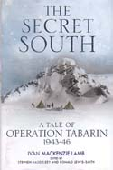 The Secret South: A Tale of Operation Tabarin 1943-46: Lamb, Ivan Mackenzie