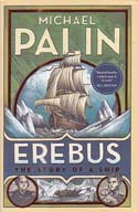 Erebus: The Story of a Ship: Palin, Michael