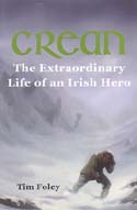 Crean: The Extraordinary Life of an Irish Hero: Foley, Tim