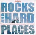 Rocks and Hard Places: A South African's Journey to the Highest Mountain on Every Continent: Harris, Alex