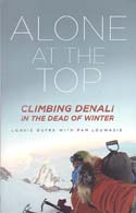Alone at the Top: Climbing Denali in the Dead of Winter: Dupre, Lonnie