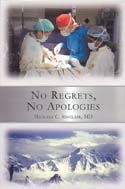No Regrets, No Apologies: Doctor or Mountain Climber?: Sinclair, Michael C., MD.