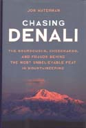 Chasing Denali: The Sourdoughs, Cheechakos, and Frauds behind the Most Unbelievable Feat in Mountaineering: Waterman, Jonathan