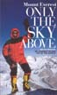 Mount Everest - Only the Sky Above: My Journey to the Top of the World: Hengge, Helga