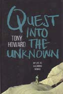 Quest into the Unknown: My Life as a Climbing Nomad: Howard, Tony