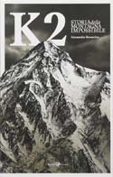 K2: Storia della Montagna Impossible (K2: History of the Impossible Mountain): Boscarino, Alessandro