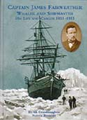 Captain James Fairweather: Whaler and Shipmaster - His Life and Career 1853 - 1933: Rycroft, Nancy