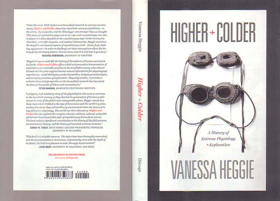 Higher and Colder: A History of Extreme Physiology and Exploration: Heggie, Vanessa