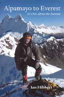 Alpamayo to Everest: It's Not about the Summit: Hibbert, Ian