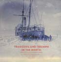 Tragedies and Triumph in the North: Russian Exploration of the Arctic 1910-1915: Barr, William