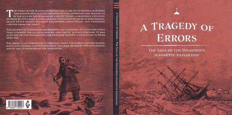 A Tragedy of Errors: The Saga of the Disastrous Jeannette Expedition: Riffenburgh, Beau