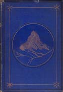 The Ascent of the Matterhorn: Whymper, Edward