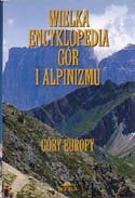 Wielka Encyklopedia Gór i Alpinizmu: Tom III Góry Europy [The Great Encyclopedia of Mountains and Mountaineering: Vol III Europe's Mountains]: Kiełkowski, Jan, Małgorzaty Kiełkowski, et al.