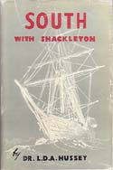 South with Shackleton: Hussey, Dr. L. D. A.