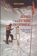 Science in an Extreme Environment: The 1963 American Mount Everest Expedition: Clements, Philip W.