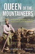 Queen of the Mountaineers: The Trailblazing Life of Fanny Bullock Workman: Prince, Cathryn J.