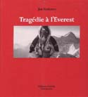 Tragédie à l'Everest: Histoire vécue d'une catastrophe à l'Everest [Everest Tragedy: A True Story of an Everest Disaster]: Krakauer, Jon