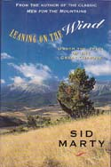 Leaning on the Wind: Under the Spell of the Great Chinook: Marty, Sid