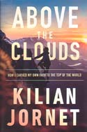 Above the Clouds: How I Carved My Own Path to the Top of the World: Jornet, Kilian