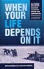 When Your Life Depends on It: Extreme Decision Making Lessons from the Antarctic: Borkan, Brad & David Hirzel