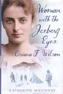 Woman with the Iceberg Eyes: Oriana F. Wilson: MacInnes, Katherine