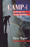 Camp 4: Recollections of a Yosemite Rockclimber: Roper, Steve