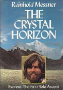 The Crystal Horizon: Everest - The First Solo Ascent: Messner, Reinhold