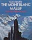 The Mont Blanc Massif: The 100 Finest Routes: Rebuffat, Gaston