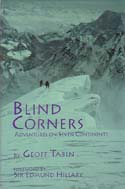 Blind Corners: Adventures on Seven Continents: Tabin, Geoff