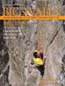 Big Walls: Breakthroughs on the Free-Climbing Frontier: Piana, Paul
