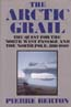 The Arctic Grail: The Quest for the North West Passage and the North Pole, 1818-1909: Berton, Pierre