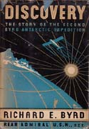 Discovery: The Story of The Second Byrd Antarctic Expedition: Byrd, Richard E.