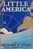Little America: Aerial Exploration in the Antarctic: The Flight to the South Pole: Byrd, Richard E.