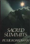 Sacred Summits: A Climber's Year: Boardman, Peter
