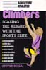 Climbers: Scaling the Heights with the Sport's Elite: Boga, Steven