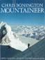 Mountaineer: Thirty Years of Climbing on the World's Great Peaks: Bonington, Chris